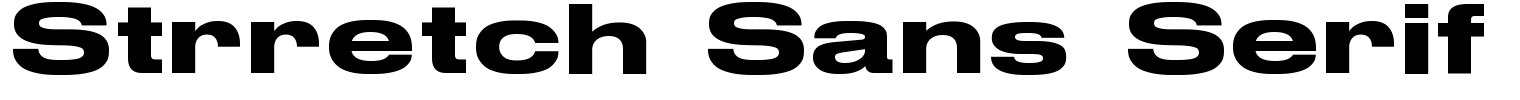 Strretch Sans Serif Font