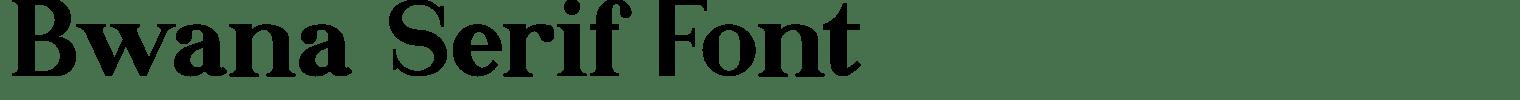 Bwana Serif Font