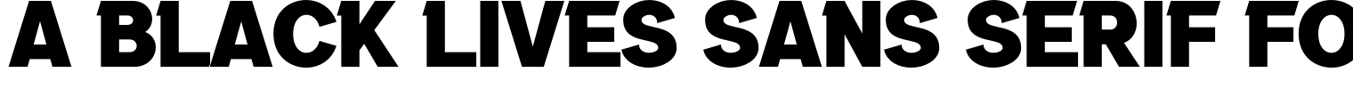 A Black Lives Sans Serif Font