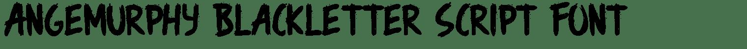 Angemurphy Blackletter Script Font