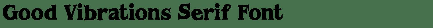 Good Vibrations Serif Font