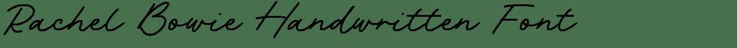 Rachel Bowie Handwritten Font