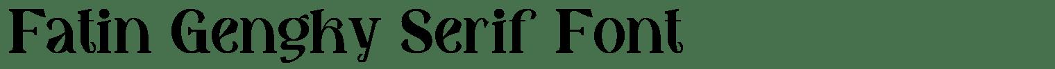 Fatin Gengky Serif Font