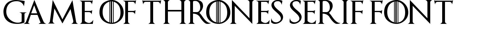 Game of Thrones Serif Font