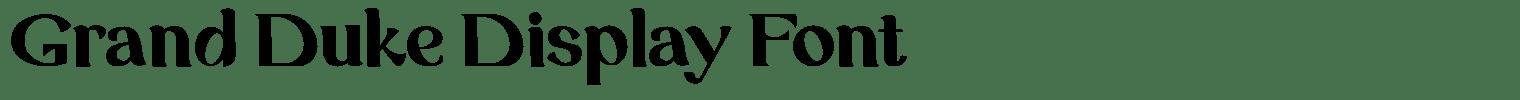 Grand Duke Display Font