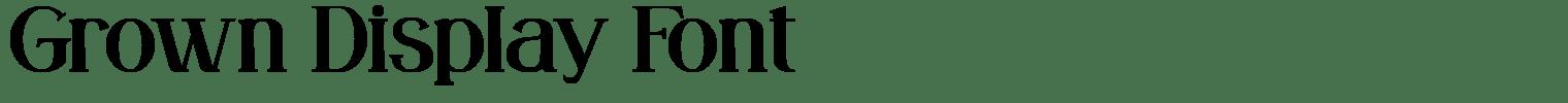 Grown Display Font