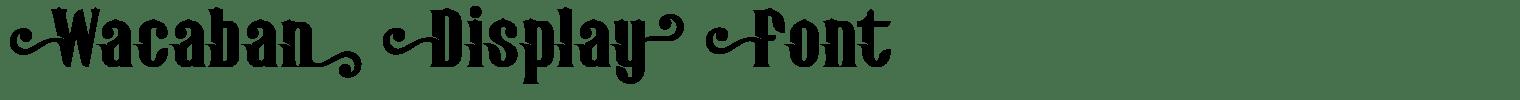 Wacaban Display Font