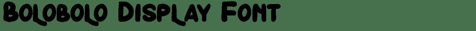Bolobolo Display Font