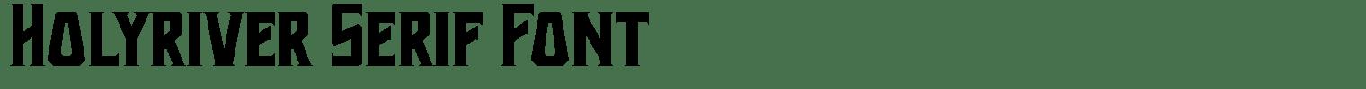 Holyriver Serif Font