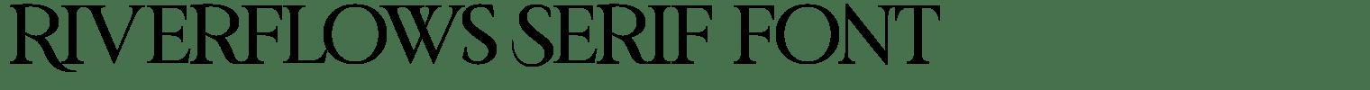 Riverflows Serif Font