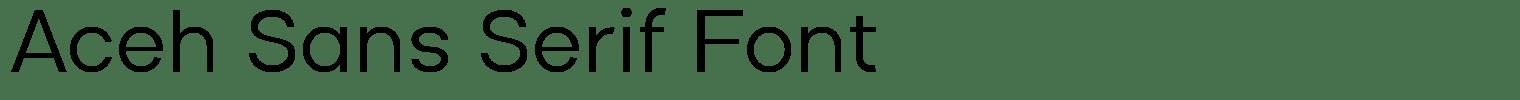 Aceh Sans Serif Font