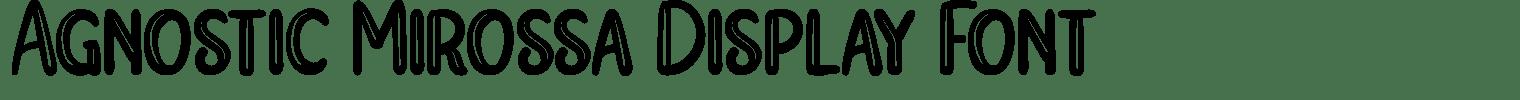Agnostic Mirossa Display Font