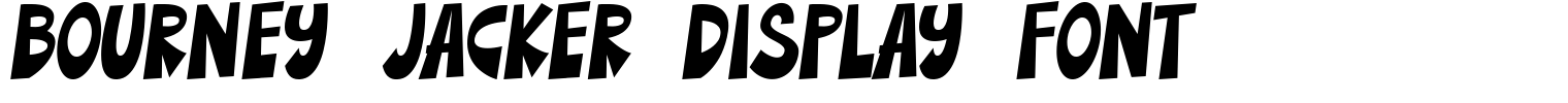 Bourney Jacker Display Font