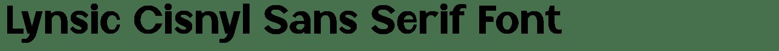 Lynsic Cisnyl Sans Serif Font