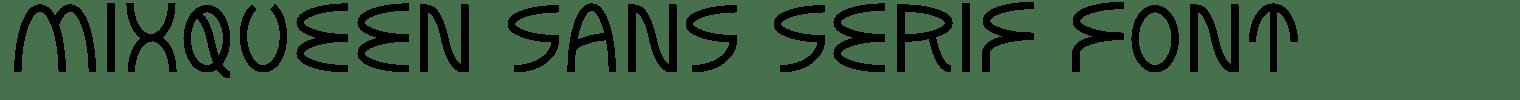 Mixqueen Sans Serif Font