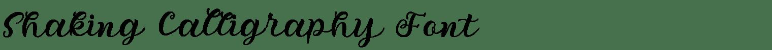 Shaking Calligraphy Font