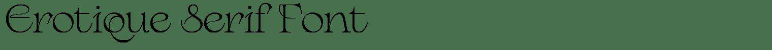 Erotique Serif Font