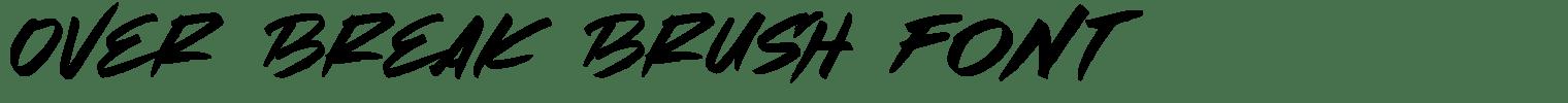 Over Break Brush Font