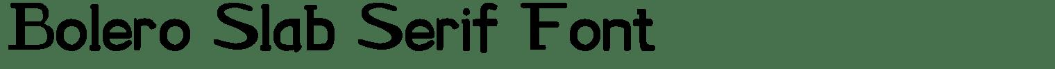 Bolero Slab Serif Font