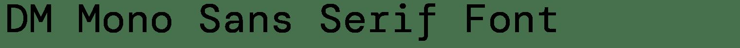 DM Mono Sans Serif Font