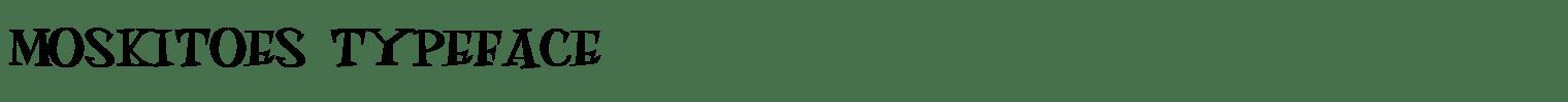 Moskitoes Typeface