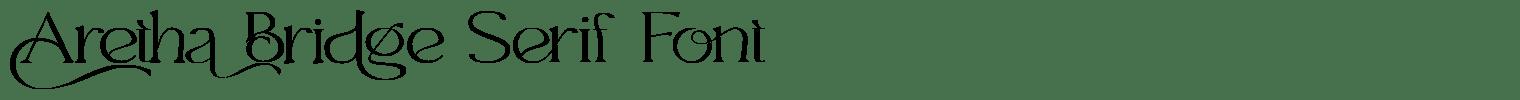 Aretha Bridge Serif Font