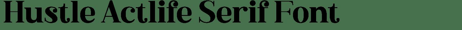 Hustle Actlife Serif Font