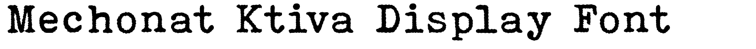 Mechonat Ktiva Display Font