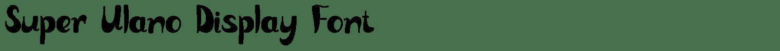 Super Ulano Display Font