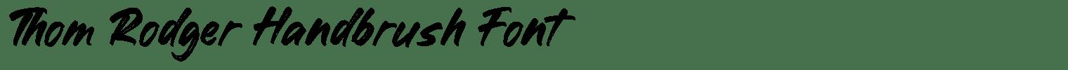 Thom Rodger Handbrush Font