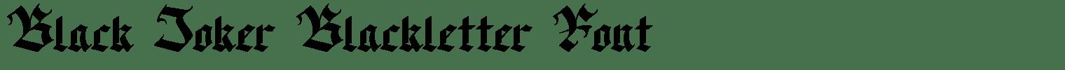 Black Joker Blackletter Font