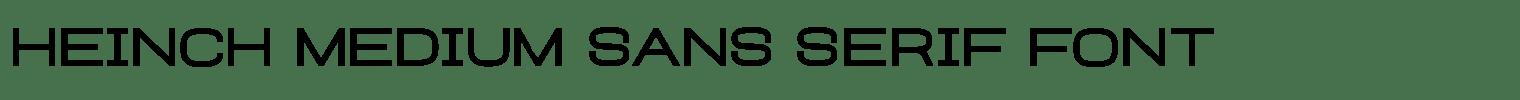 Heinch Medium Sans Serif Font