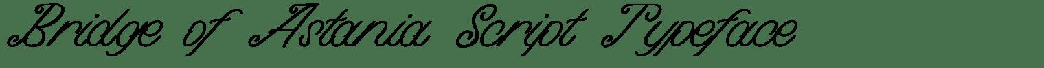Bridge of Astania Script Typeface