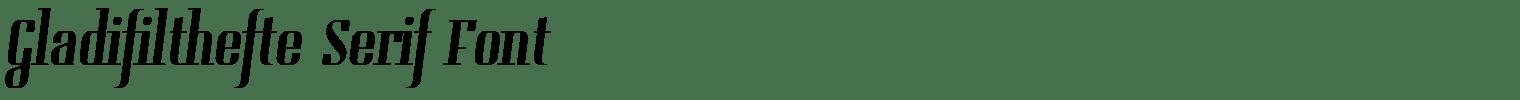 Gladifilthefte Serif Font