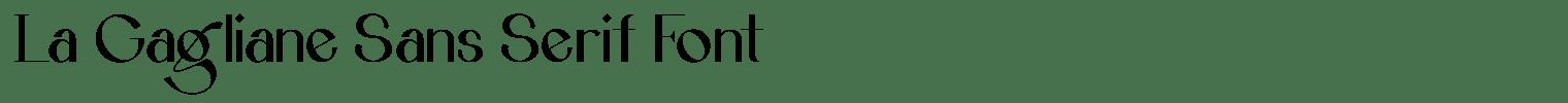 La Gagliane Sans Serif Font