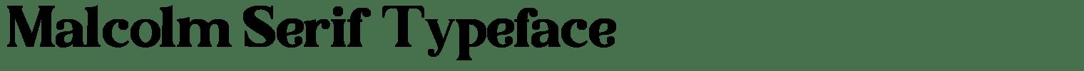 Malcolm Serif Typeface