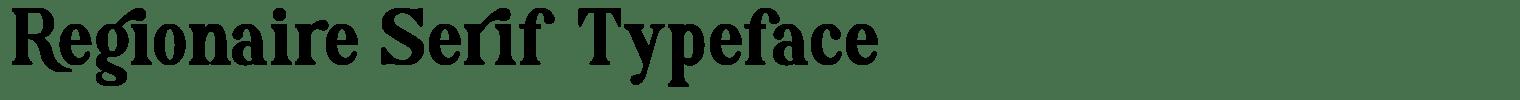 Regionaire Serif Typeface