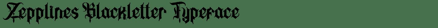 Zepplines Blackletter Typeface