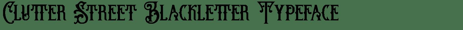Clutter Street Blackletter Typeface