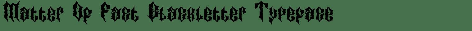 Matter Of Fact Blackletter Typeface