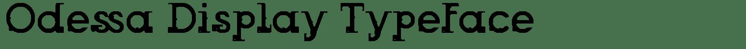 Odessa Display Typeface