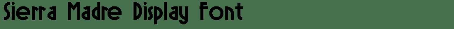 Sierra Madre Display Font