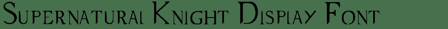 Supernatural Knight Display Font