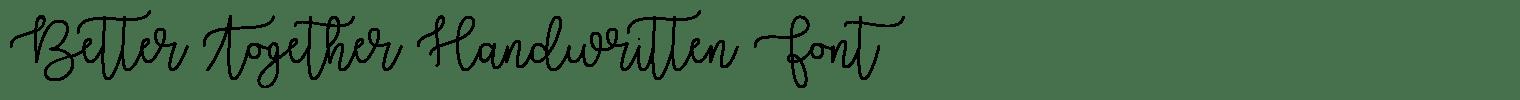 Better Together Handwritten Font
