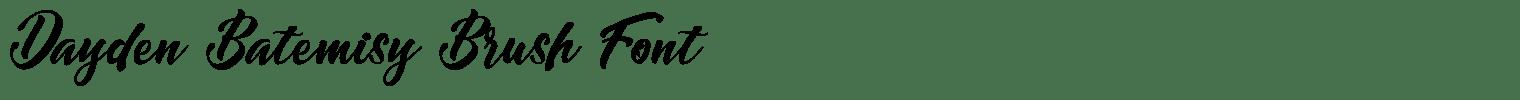 Dayden Batemisy Brush Font