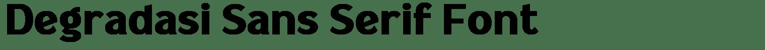Degradasi Sans Serif Font
