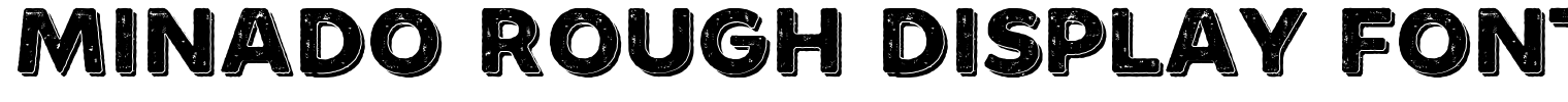 Minado Rough Display Font