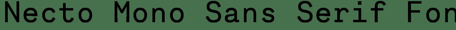 Necto Mono Sans Serif Font