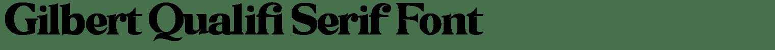 Gilbert Qualifi Serif Font