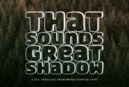 that-sounds-great-shadow-font